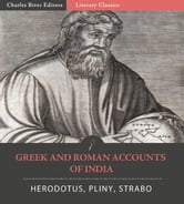 Greek and Roman Accounts of India ebook by Herodotus, Pliny the Elder & Strabo