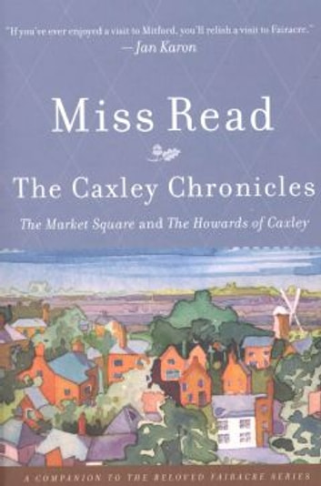 The Caxley Chronicles ebook by Miss Read