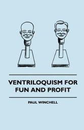 Ventriloquism For Fun And Profit ebook by Paul Winchell