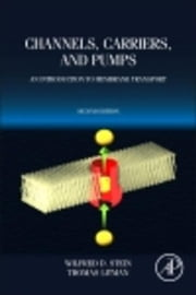 Channels, Carriers, and Pumps: An Introduction to Membrane Transport ebook by Stein, Wilfred D.