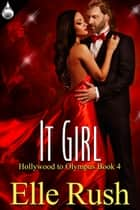 It Girl ebook by Elle Rush