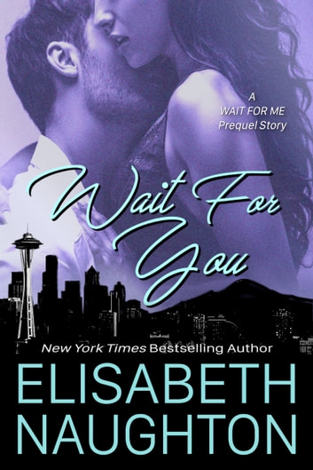Wait For You ebook by Elisabeth Naughton