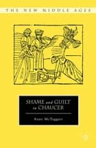 Shame and Guilt in Chaucer ebook by Anne McTaggart