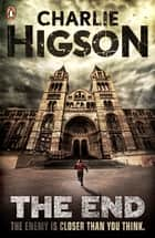 The End (The Enemy Book 7) ebook by Charlie Higson