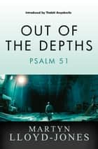 Out of the Depths ebook by Lloyd-Jones, Martyn