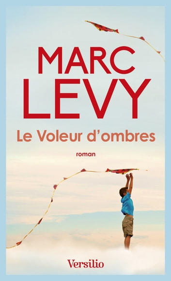 Le voleur d'ombres ebook by Marc Levy
