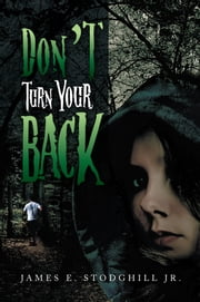 Don't Turn Your Back ebook by James E. Stodghill Jr.