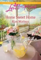 Home Sweet Home ebook by Kim Watters