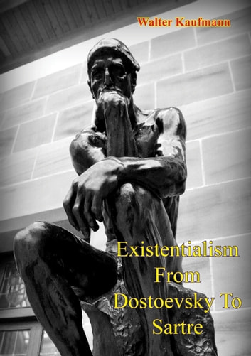 Existentialism from dostoevsky to sartre ebook di walter kaufmann existentialism from dostoevsky to sartre ebook by walter kaufmann fandeluxe Choice Image