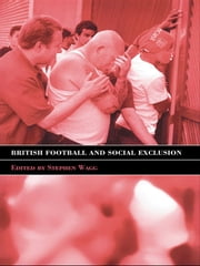 British Football & Social Exclusion ebook by Stephen Wagg