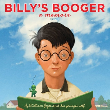 Billy's Booger - With Audio Recording ebook by William Joyce,Moonbot