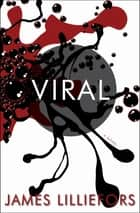 Viral - A Novel ebook by James Lilliefors
