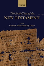 The Early Text of the New Testament ebook by Charles E. Hill,Michael J. Kruger