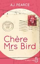 Chère Mrs Bird ebook by AJ PEARCE, Roxane AZIMI