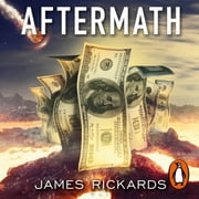 Aftermath - Seven Secrets of Wealth Preservation in the Coming Chaos audiobook by James Rickards