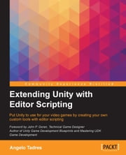 Extending Unity with Editor Scripting 電子書 by Angelo Tadres