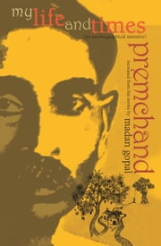 My Life and Times: Munshi Premchand ebook by Madan Gopal