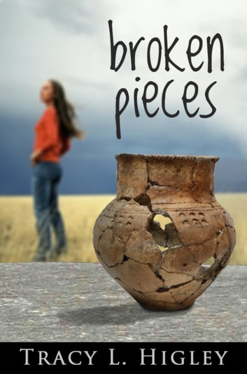 Broken Pieces: A Short Story ebook by Tracy Higley