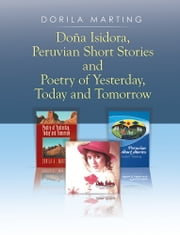 Doña Isidora, Peruvian Short Stories and Poetry of Yesterday, Today and Tomorrow ebook by Dorila Marting