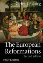 The European Reformations ebook by Carter Lindberg