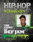 The Story of Def Jam ebook by Brian Baughan
