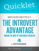 Quicklet on Marti Olsen Laney's The Introvert Advantage: How to Thrive in an Extrovert World ebook by Taryn  Nakamura