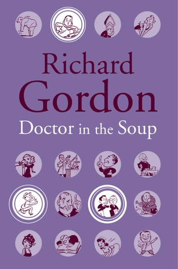 Doctor In The Soup ebook by Richard Gordon