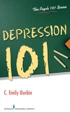 Depression 101 ebook by C. Emily Durbin, PhD