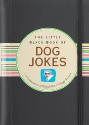 The Little Black Book of Dog Jokes ebook by Suzanne Schwalb