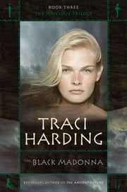 The Black Madonna ebook by Traci Harding