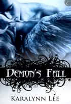 Demon's Fall ebook by Karalynn Lee
