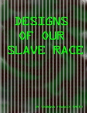 Designs of our Slave Race ebook by Shannon Smith