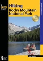 Hiking Rocky Mountain National Park ebook by Kent Dannen
