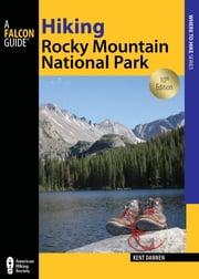 Hiking Rocky Mountain National Park - Including Indian Peaks Wilderness ebook by Kent Dannen