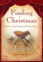 Finding Christmas ebook by James Calvin Schaap