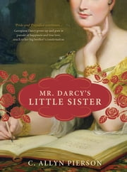 Mr. Darcy's Little Sister ebook by C. Allyn Pierson