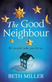 The Good Neighbour ebook by Beth Miller