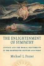 The Enlightenment of Sympathy ebook by Michael L. Frazer