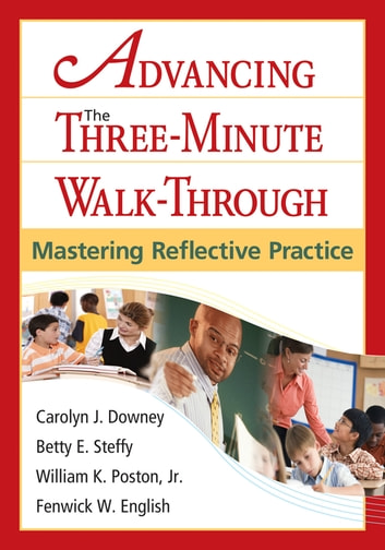 Advancing the Three-Minute Walk-Through - Mastering Reflective Practice ebook by