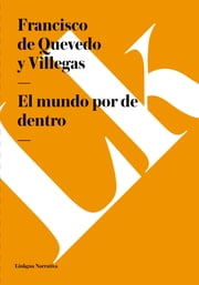 El mundo por de dentro ebook by Francisco de Quevedo y Villegas