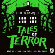 Doctor Who: Tales of Terror audiobook by Mike Tucker, Paul Magrs, Richard Dungworth,...