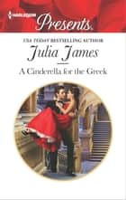 A Cinderella for the Greek eBook by Julia James