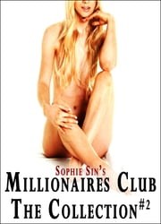 Millionaires Club: Collection 2 (Stories 5 to 8) ebook by Sophie Sin