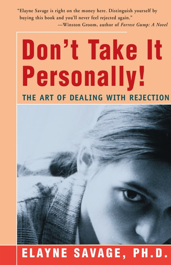 Don't Take It Personally - The Art of Dealing with Rejection ebook by Elayne Savage