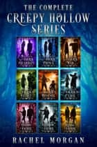 The Complete Creepy Hollow Series ebook by Rachel Morgan