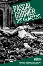 The Islanders: Shocking, hilarious and poignant noir ebook by Pascal Garnier, Emily Boyce Emily Boyce