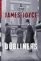 Dubliners (Illustrated) - With Photographs of Period Dublin by J.J. Clarke ebook by James Joyce