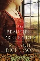 The Beautiful Pretender ebook by