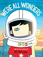 We're All Wonders ebook by R J Palacio, R J Palacio