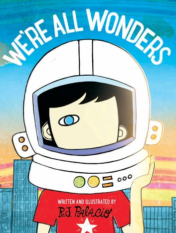 We're All Wonders ebook by R J Palacio